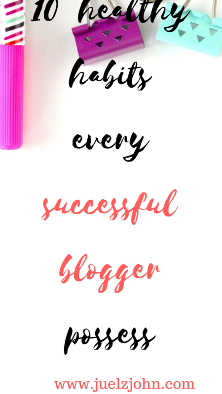 10 tips for being a highly successfulblogger.www.juelzjohn.com