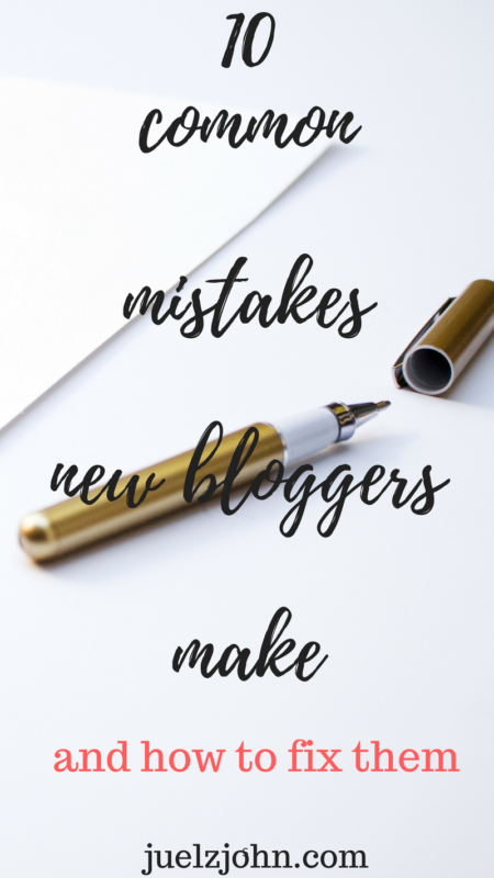 common mistakes new bloggers make and how to avoid them www.juelzjohn.com