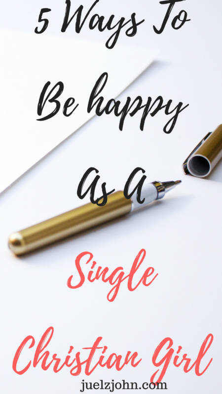 5 ways tobe content as a single christian girl juelzjohn.com