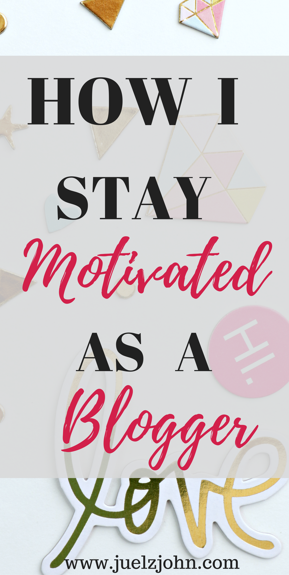 How i stay motivated as a blogger